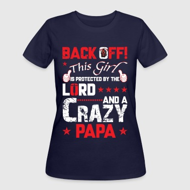 Papas Girl Crazy Papa T-Shirt For Girl - Women's 50/50 T-Shirt
