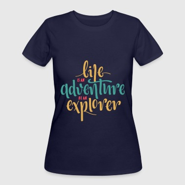 Quotes life is an adventure - Women's 50/50 T-Shirt