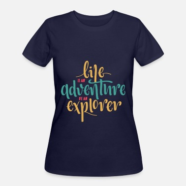 Traveling Quotes life is an adventure - Women's 50/50 T-Shirt
