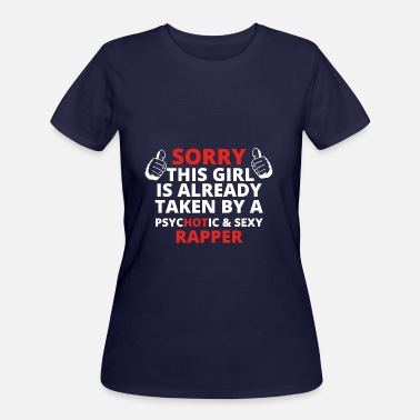 Rapper Girls GIFT SORRY THIS GIRL TAKEN RAPPER - Women's 50/50 T-Shirt