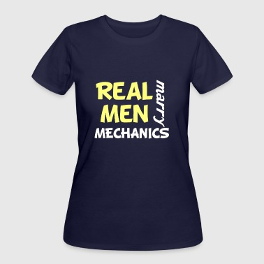 Mechanic Humor Real Men Marry Mechanics Funny Mechanic Humor - Women's 50/50 T-Shirt
