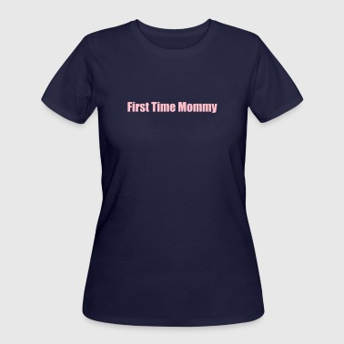 Mommy First First Time Mommy - Women's 50/50 T-Shirt