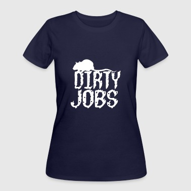 Dirty jobs - Women's 50/50 T-Shirt