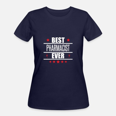 Best Pharmacist Best Pharmacist Ever - Women's 50/50 T-Shirt