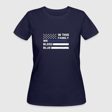 We Bleed Blue In this family we bleed blue - Women's 50/50 T-Shirt