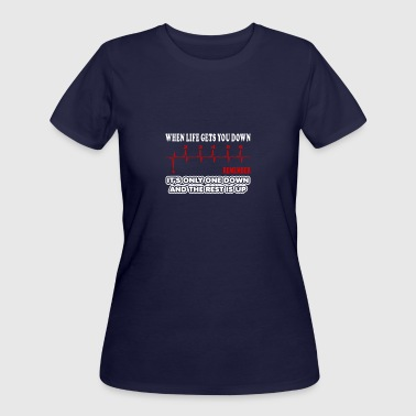 when life gets you down - Women's 50/50 T-Shirt