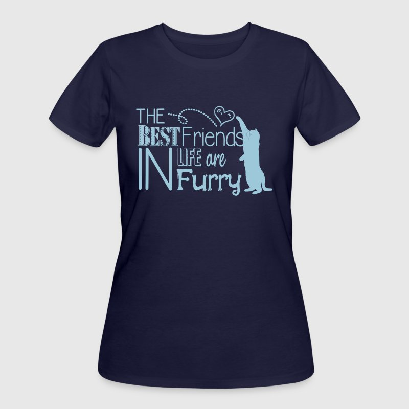 Best Friends in life are furry - Women's 50/50 T-Shirt