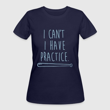 I Have Practice I can't I have practice - Women's 50/50 T-Shirt