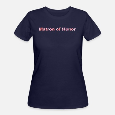 Honor wordtease Matron of Honor - Women's 50/50 T-Shirt
