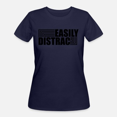 Easily Distrac Easily Distrac - Women's 50/50 T-Shirt