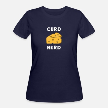 Cheese Curds Curd Nerd - Women's 50/50 T-Shirt