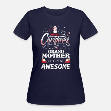 Grandmother Christmas Merry Christmas To Grandmother Of Great Awesome - Women's 50/50 T-Shirt