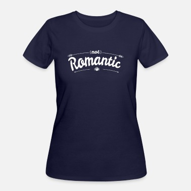 Not Romantic Not Romantic - Women's 50/50 T-Shirt