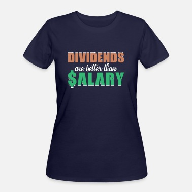 Salary Dividends are better than salary investor quote - Women's 50/50 T-Shirt