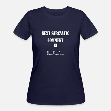 Next Quotes Funny Quote Next Sarcastic Comment - Women's 50/50 T-Shirt