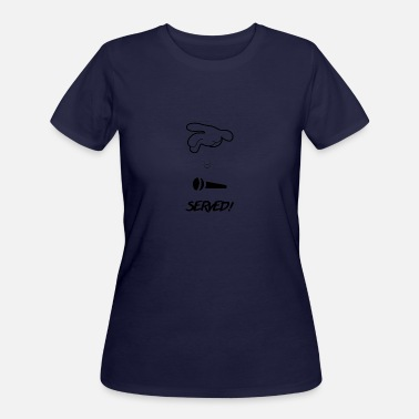 Serve served - Women's 50/50 T-Shirt
