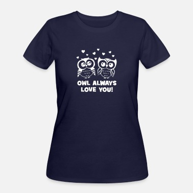 Owl Always Love You Owl Always Love you - Women's 50/50 T-Shirt