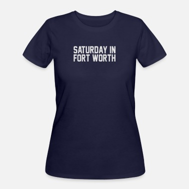 Saturday Football Saturday in Fort Worth Football for Game - Women's 50/50 T-Shirt