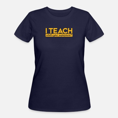 Teach New Design I teach whats your superpower - Women's 50/50 T-Shirt