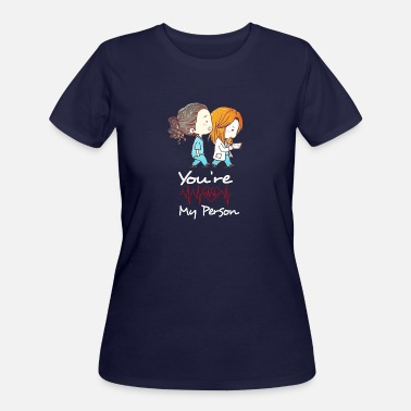 You Are My Person YOU ARE MY PERSON - Women's 50/50 T-Shirt