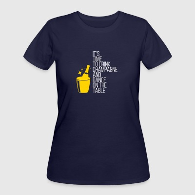 Time To Drink Champagne And Dance On The Table - Women's 50/50 T-Shirt
