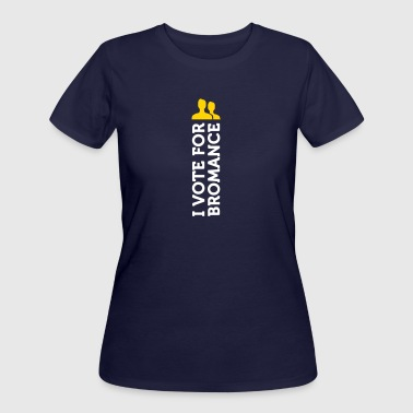 I Am Voting For Bromance - Women's 50/50 T-Shirt