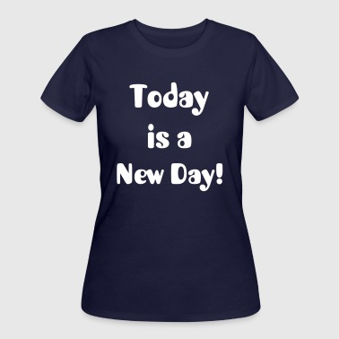 Today is a New Day - Women's 50/50 T-Shirt