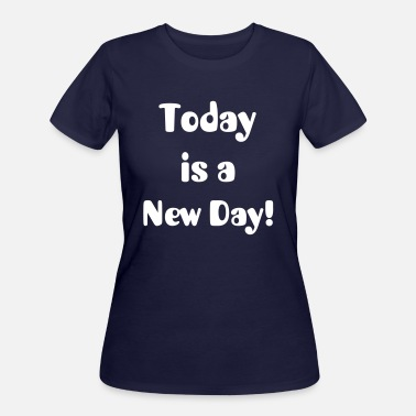 Jerzees Today is a New Day - Women's 50/50 T-Shirt