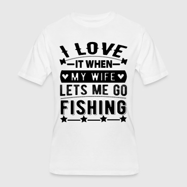 I Love Fishing With My Man i love it when my wife lets me go fishing white - Men's 50/50 T-Shirt