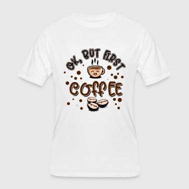 Coffee - OK but first - Men's 50/50 T-Shirt