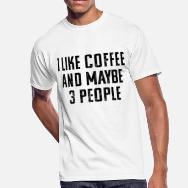 Maybe Vintage: I Like Coffee And Maybe Three People - Men's 50/50 T-Shirt