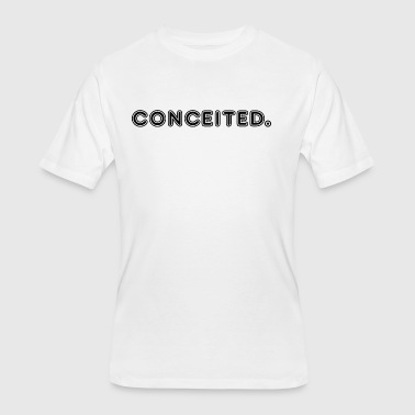 conceited - Men's 50/50 T-Shirt