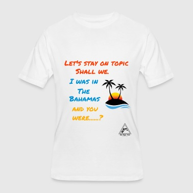 Let's stay on topic - Men's 50/50 T-Shirt