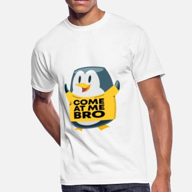 Come In Me Bro Come At Me Bro Penguin - Men's 50/50 T-Shirt