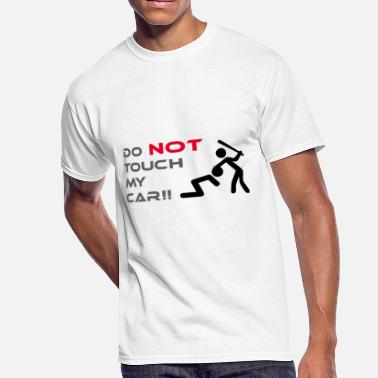 Dont Touch My Car DONT TOUCH MY CAR - Men's 50/50 T-Shirt