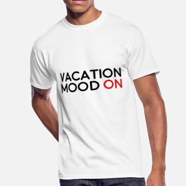 Vacation Mood On Vacation Mood On - Men's 50/50 T-Shirt