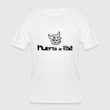 Muerto de Risa looks nice - Men's 50/50 T-Shirt