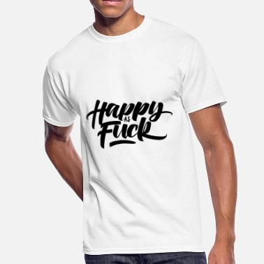 Fuck Happiness happy as fuck - Men's 50/50 T-Shirt