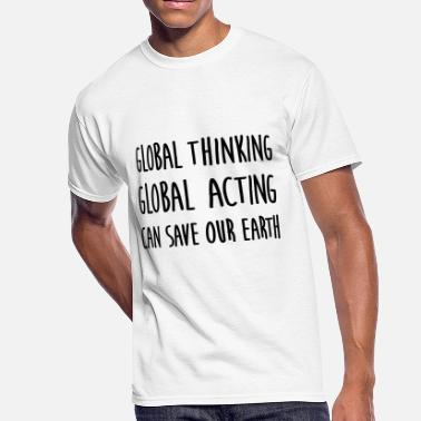 Think Globally think global / act global / earth - Men's 50/50 T-Shirt