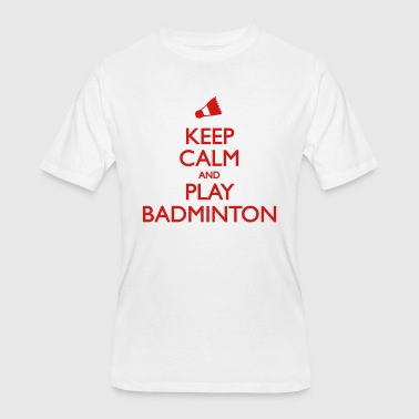 Keep Calm And Play Badminton - Men's 50/50 T-Shirt