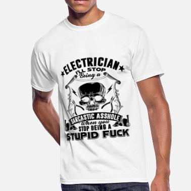 Fucking Stupid Electrician Stop Being A Stupid Fuck Shirt - Men's 50/50 T-Shirt