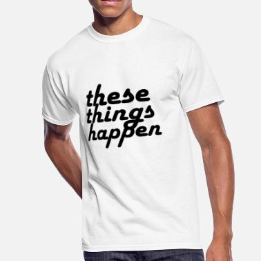 G-eazy these things happen - Men's 50/50 T-Shirt