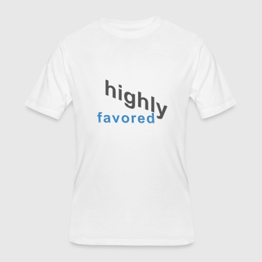 Highly Favored highly favored - Men's 50/50 T-Shirt
