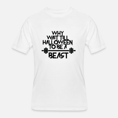 Gay Beast Beast - Why Wait Till Halloween To Be A Beast - Men's 50/50 T-Shirt