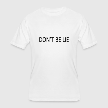 Lieke DON T BE LIE - Men's 50/50 T-Shirt