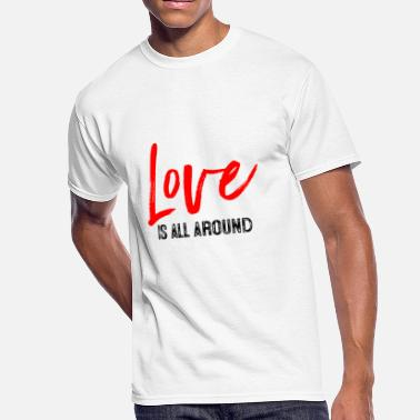 Love Is All Around Love is all around - Men's 50/50 T-Shirt