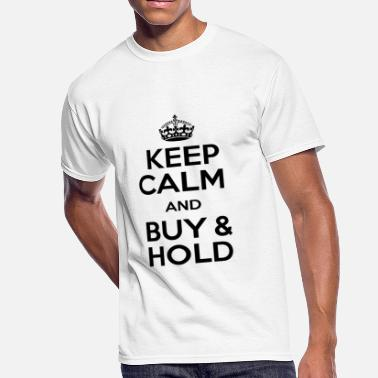 Keep Calm And Hold On KEEP CALM AND BUY & HOLD - Men's 50/50 T-Shirt