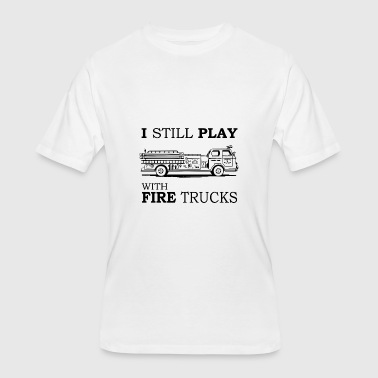 I Still Play With Fire Trucks T-Shirt, Funny - Men's 50/50 T-Shirt