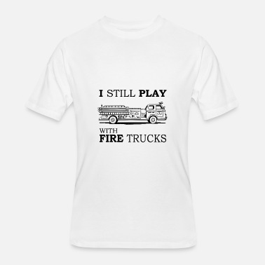 Fire Chief I Still Play With Fire Trucks T-Shirt, Funny - Men's 50/50 T-Shirt