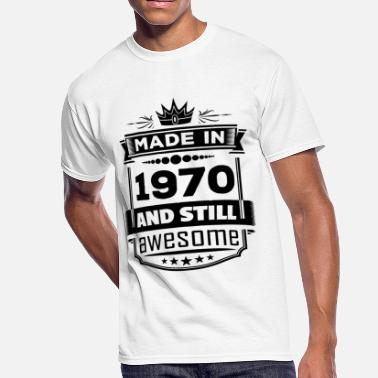 Born In 1970 Made In 1970 And Still Awesome - Men's 50/50 T-Shirt